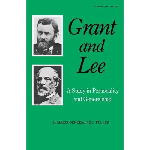 Grant and Lee: A Study in Personality and Generalship
