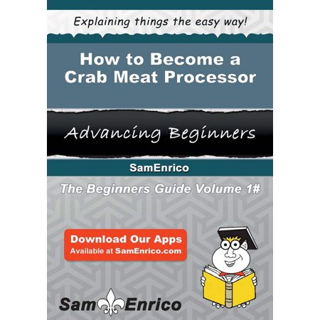 How to Become a Crab Meat Processor - eBook