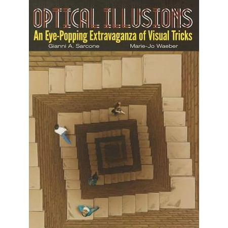 Optical Illusions : An Eye-Popping Extravaganza of Visual
