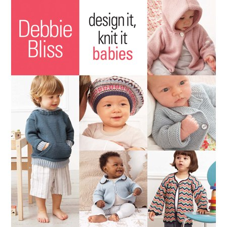 Design It, Knit It: Babies