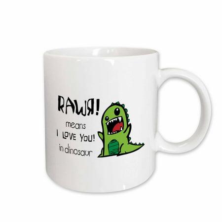 3dRose Rawr means I love you in dinosaur, Ceramic Mug, 11-ounce - Dinosaur Mug