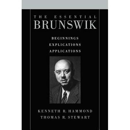 The Essential Brunswik : Beginnings, Explications,