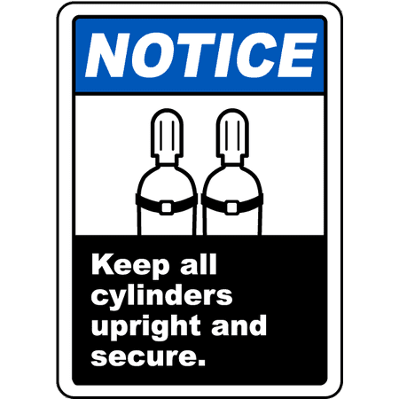 Traffic Signs - Keep All Cylinders Upright Secure Sign 10 x 7 Aluminum Sign Street Weather Approved Sign 0.04 - Upright Sign