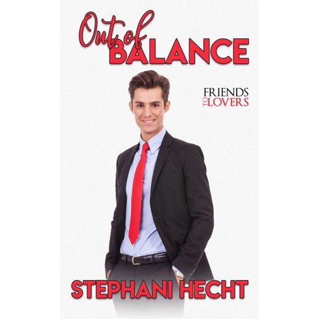 Out of Balance (Friends to Lovers 1) - eBook