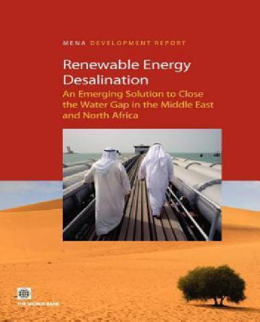 Click here to buy ReNewable Energy Desalination : An Emerging Solution to Close the Water Gap in the Middle East and North Africa.