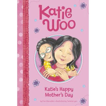 Katie's Happy Mother's Day (When Is Happy Mother's Day)