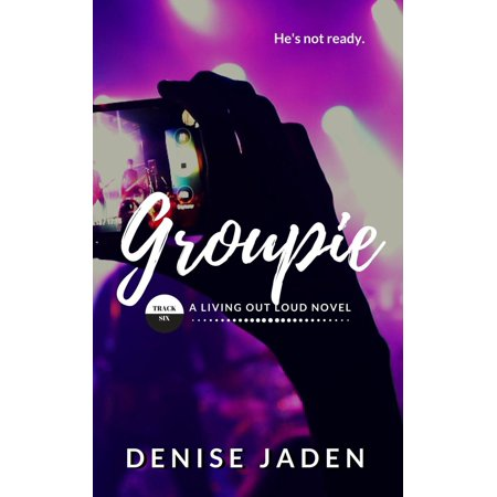 Groupie: Book Six, A Living Out Loud Novel -