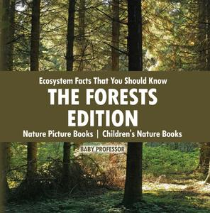 Ecosystem Facts That You Should Know - The Forests Edition - Nature Picture Books | Children's Nature Books - eBook