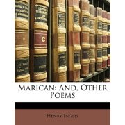 Marican : And, Other Poems