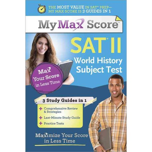 My Max Score SAT World History Subject Test: Maximize Your Score in Less Time