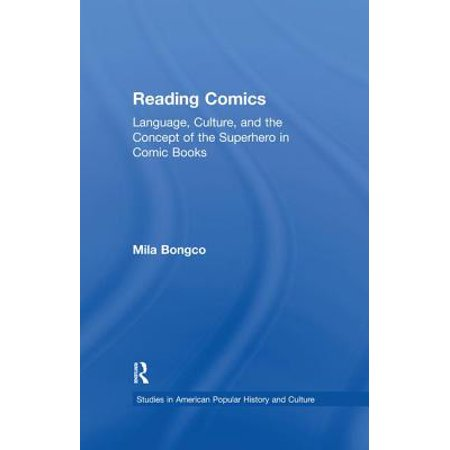 Reading Comics : Language, Culture, and the Concept of the Superhero in Comic Books - Comic Book Superhero