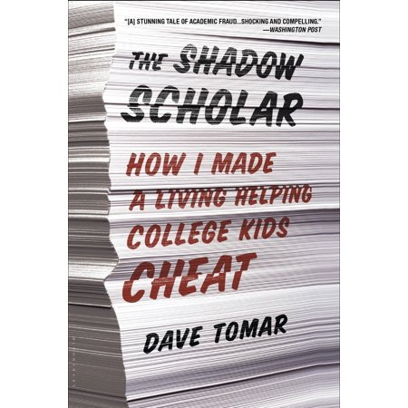 The Shadow Scholar : How I Made a Living Helping College Kids (Duel Master Shadow Of The Code Cheats)
