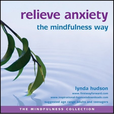 Relieve Anxiety the Mindfulness Way (The Mindfulness Collection) (Audio