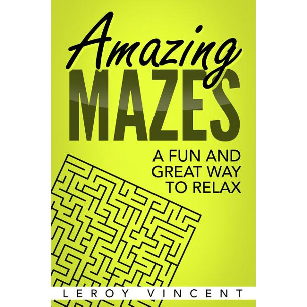 Amazing Mazes: A Fun and Great Way to Relax (Paperback)