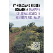 By-roads and Hidden Treasures : Mapping Cultural Assets in Regional Australia
