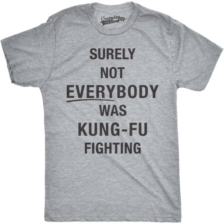 - Mens Surely Not Everybody Was Kung Fu Fighting Tshirt Funny Karate Tee For Guys