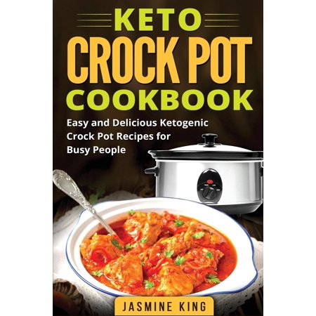 Sandwich King Halloween Recipes (Keto Crock Pot Cookbook: Easy and Delicious Ketogenic Crock Pot Recipes for Busy People)