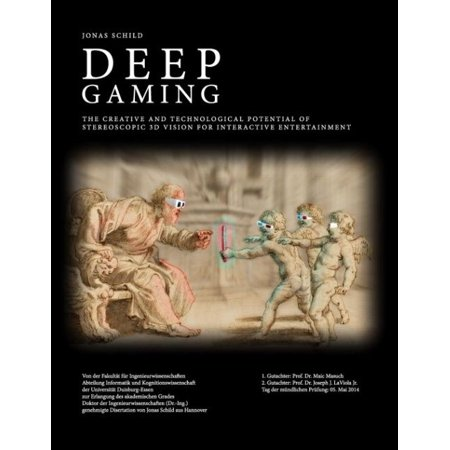 Deep Gaming   The Creative And Technological Potential Of Stereoscopic 3D Vision For Interactive Entertainment