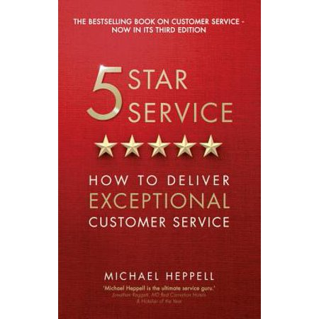 Five Star Service : How to Deliver Exceptional Customer (Customer Service Michael Kors)