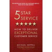 Five Star Service : How to Deliver Exceptional Customer Service