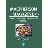 Macpherson Magazine Chef's - Receta Albndigas suecas de ternera