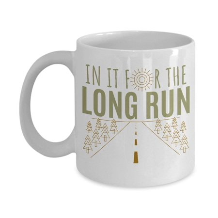 In It For The Run Running Quote Coffee & Tea Gift Mug for a Long Distance Marathon (Good Valentines Day Gifts For Long Distance Relationships)