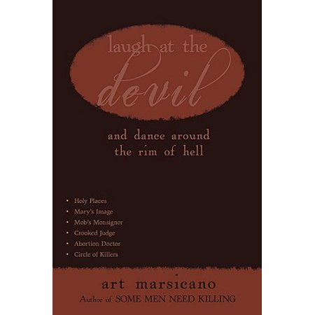 Laugh at the Devil : And Dance Around the Rim of Hell