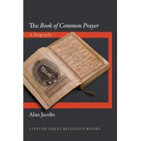 """Lives of Great Religious Books: The """"book of Common Prayer"""" (Hardcover)"""
