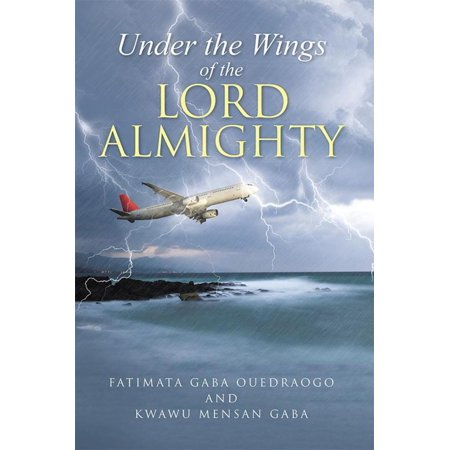 Under the Wings of the Lord Almighty - eBook (Praise To The Lord The Almighty Scripture)