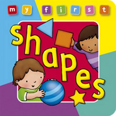My First Shapes Board Book Deluxe : A Padded, Sturdy, Colorful Book for Ages 0-3, Full of Friend
