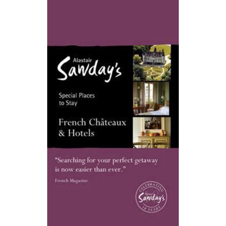 Alastair Sawdays Special Places To Stay French Chateaux   Hotels