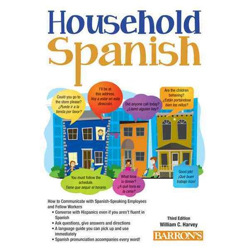 Household Spanish: How to Communicate with Spanish-Speaking Employees and Fellow Workers