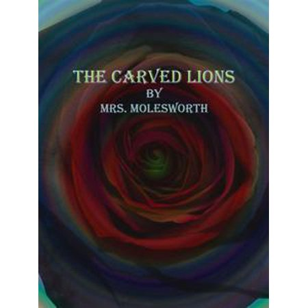 Lion Carving (The Carved Lions - eBook)