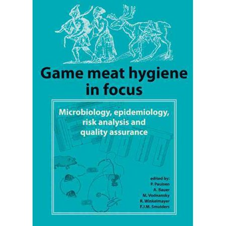 Game Meat Hygiene In Focus  Microbiology  Epidemiology  Risk Analysis And Quality Assurance