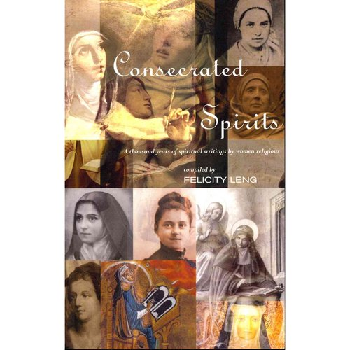 Consecrated Women : A Thousand Years of Spiritual Writings by Women Religious