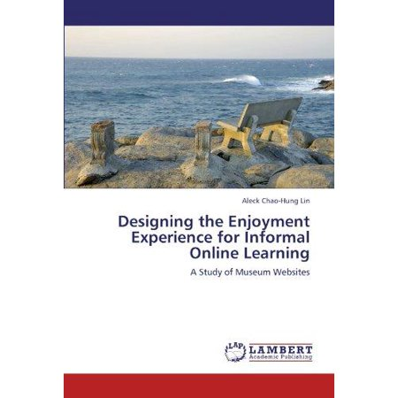 Designing the Enjoyment Experience for Informal Online Learning - image 1 of 1