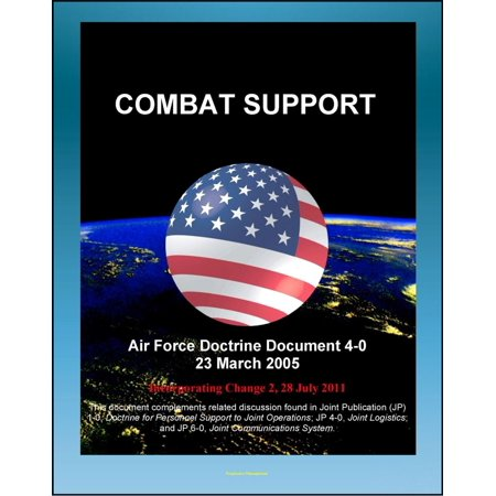 Air Force Doctrine Document 4-0: Combat Support - Red Horse Units, Readying the Force, Preparing the Battlespace, Agile Combat Support (ACS), Functional Specialties, Contingency Contracting - (Air Force Outstanding Unit Award With Valor)