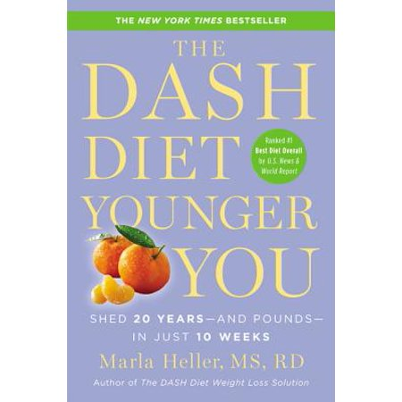 The Dash Diet Younger You : Shed 20 Years--And Pounds--In Just 10 Weeks ()