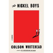 The Nickel Boys : A Novel