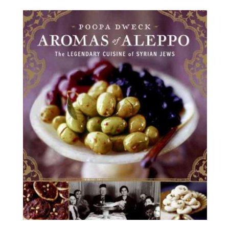 Aromas of Aleppo: The Legendary Cuisine of Syrian Jews by