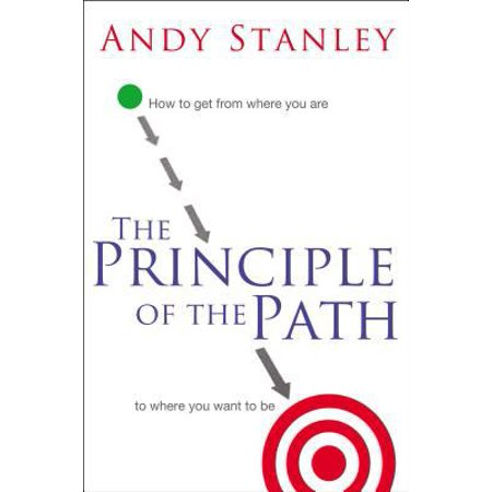 Principle of the Path - Andy Stanley