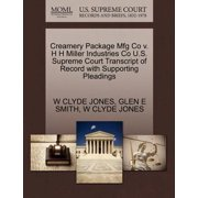 Creamery Package Mfg Co V. H H Miller Industries Co U.S. Supreme Court Transcript of Record with Supporting Pleadings