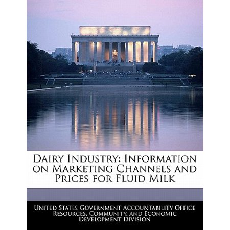Dairy Industry : Information on Marketing Channels and Prices for Fluid Milk