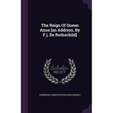 The Reign of Queen Anne [an Address, by F.J. de Rothschild] ()