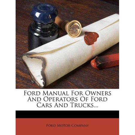 Ford Manual For Owners And Operators Of Ford Cars And Trucks