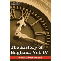 The History of England from the Accession of James II, Vol. IV (in Five Volumes)
