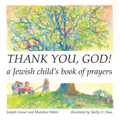 Thank You, God! : A Jewish Child's Book of