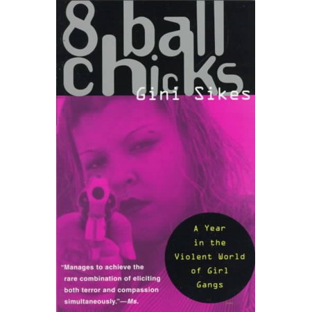 8 Ball Chicks: A Year in the Violent World of Girl Gangsters (1920 Girl Gangster)
