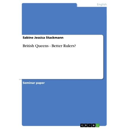 British Queens - Better Rulers? - eBook