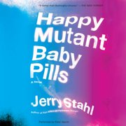 Best Happy Pills - Happy Mutant Baby Pills - Audiobook Review